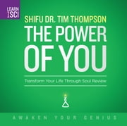 The Power of You - Transform Your Life Through Soul Review ebook by Shifu Dr. Tim Thompson