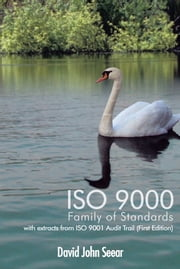 ISO 9000 Family of Standards - with extracts from ISO 9001 Audit Trail (First Edition) ebook by David John Seear