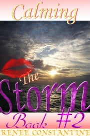 Calming The Storm Book 2 ebook by Renee Constantine