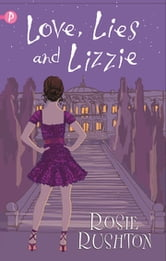 Love, Lies and Lizzie ebook by Rosie Rushton