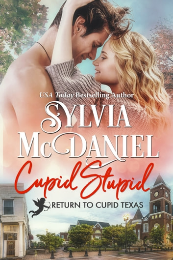 Cupid Stupid - Small Town Contemporary Romance ebook by Sylvia McDaniel