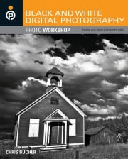 Black and White Digital Photography Photo Workshop ebook by Chris Bucher