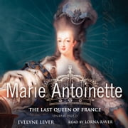Marie Antoinette - The Last Queen of France audiobook by Evelyne Lever