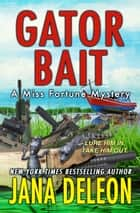 Gator Bait ebook by Jana DeLeon