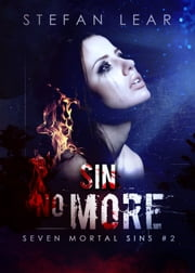 Sin No More - Seven Mortal Sins #2 ebook by Stefan Lear