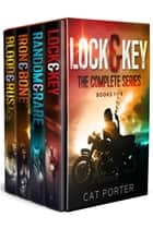 Lock & Key - The Complete Series ebook by Cat Porter