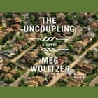 The Uncoupling audiobook by Meg Wolitzer