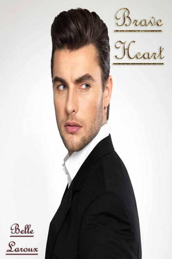 Brave Heart ebook by Belle Laroux