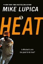 Heat eBook by Mike Lupica