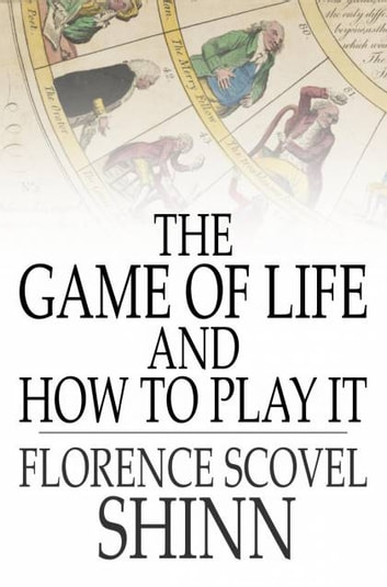 The game of life and how to play it ebook by florence scovel shinn the game of life and how to play it ebook by florence scovel shinn fandeluxe Choice Image