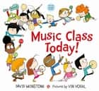 Music Class Today! ebook by David Weinstone, Vin Vogel
