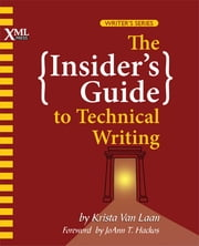The Insider's Guide to Technical Writing ebook by Krista Van Laan