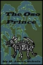 The Oso Prince ebook by H Jason Schulz