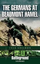 The Germans at Beaumont Hamel ebook by Jack Sheldon