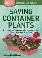 Saving Container Plants ebook by Brian McGowan,Alice McGowan