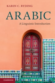 Arabic - A Linguistic Introduction ebook by Karin C. Ryding