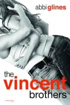 The Vincent brothers eBook by Abbi Glines