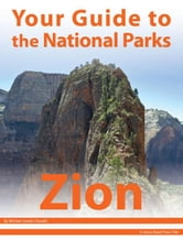 Your Guide to Zion National Park ebook by Michael Joseph Oswald