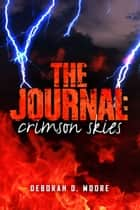 The Journal - Crimson Skies (The Journal Book 3) ebook by Deborah D. Moore