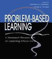Problem-based Learning - A Research Perspective on Learning Interactions ebook by Dorothy H. Evensen,Cindy E. Hmelo,Cindy E. Hmelo-Silver