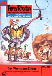 "Perry Rhodan 414: Der Weltraum-Zirkus (Heftroman) - Perry Rhodan-Zyklus ""Die Cappins"" ebook by William Voltz"
