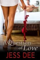 A Question of Love ebook by