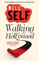 Walking to Hollywood 電子書 by Will Self