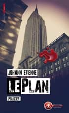 Le plan ebook by Johann Etienne