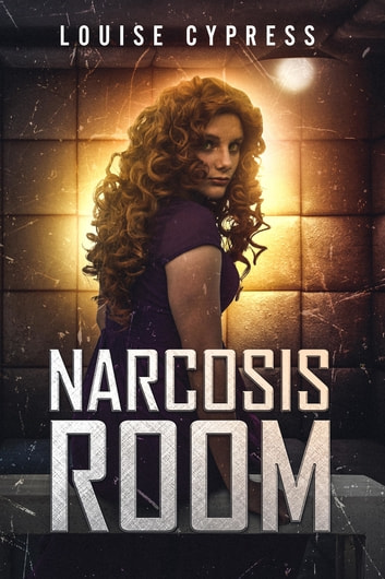 Narcosis Room ebook by Louise Cypress