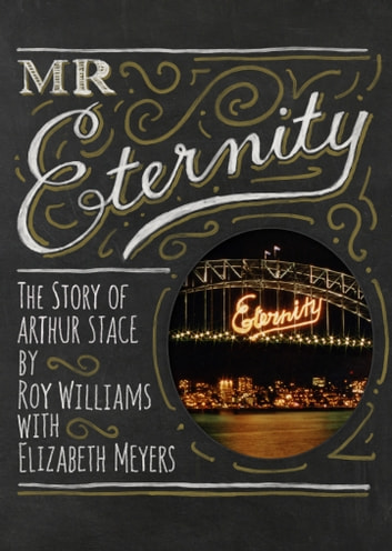 Mr Eternity - The Story of Arthur Stace ebook by Roy Williams