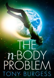 The n-Body Problem ebook by Tony Burgess
