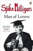 Spike Milligan: Man of Letters ebook by Spike Milligan