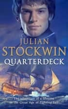 Quarterdeck - Thomas Kydd 5 ebook by Julian Stockwin