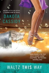 Waltz This Way ebook by Dakota Cassidy