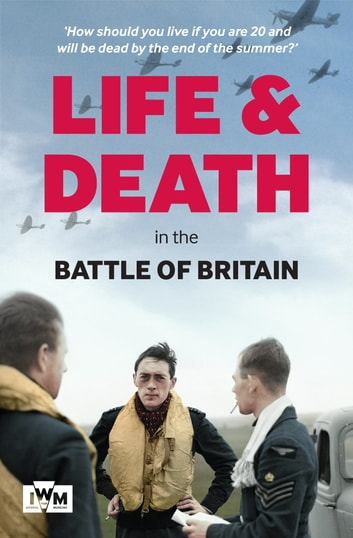 Life and Death in the Battle of Britain ebook by Carl Warner