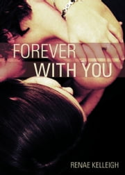 Forever With You ebook by Renae Kelleigh