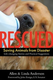Rescued - Saving Animals from Disaster ebook by Allen Anderson,Linda Anderson