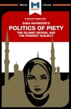 The Politics of Piety - The Islamic Revival and the Feminist Subject ebook by Jessica Johnson, Ian Fairweather