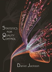 Statistics for Quality Control ebook by Jackson, Dan