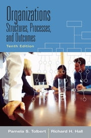 Organizations - Structures, Processes and Outcomes ebook by Charles Harper