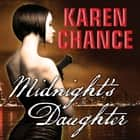 Midnight's Daughter audiobook by Karen Chance