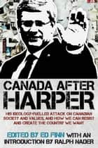Canada after Harper ebook by Ralph Nader,Ed Finn