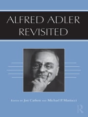 Alfred Adler Revisited ebook by Jon Carlson,Michael P. Maniacci