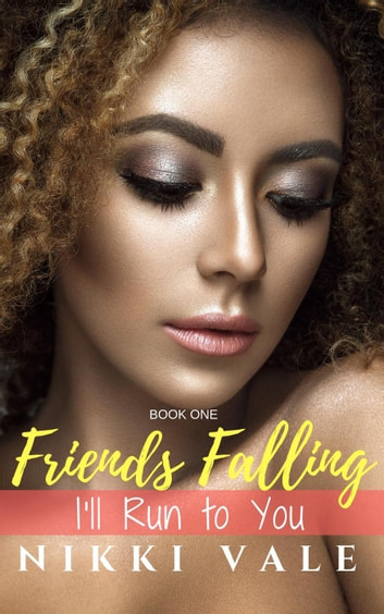 I'll Run to You - Friends Falling, #1 ebook by Nikki Vale