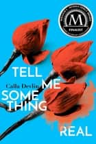 Tell Me Something Real ebook by Calla Devlin
