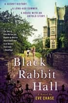 Black Rabbit Hall ebook by Eve Chase