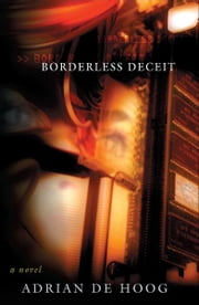 Borderless Deceit ebook by Adrian De Hoog