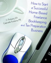 How to Start a Successful Home-Based Freelance Bookkeeping and Tax Preparation Business ebook by Christy Pinheiro,Gabrielle Fontaine