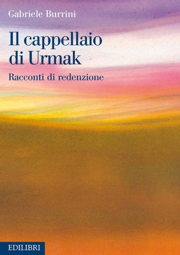Il cappellaio di Urmak ebook by Gabriele Burrini