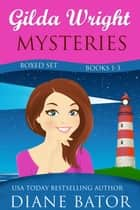 Gilda Wright Mysteries Boxed Set (Books 1-3) ebook by Diane Bator